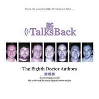 Big Finish Talks Back: The Eighth Doctor Writers