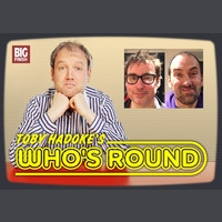 Toby Hadoke's Who's Round 152 - Toby Whithouse & Jamie Mathieson